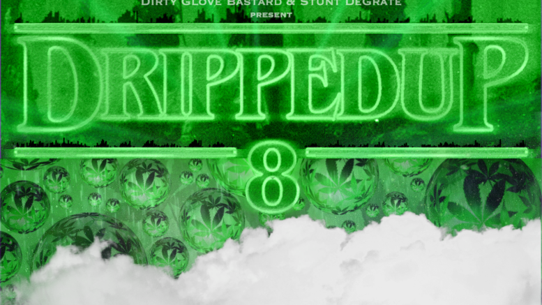 Dripped Up 8